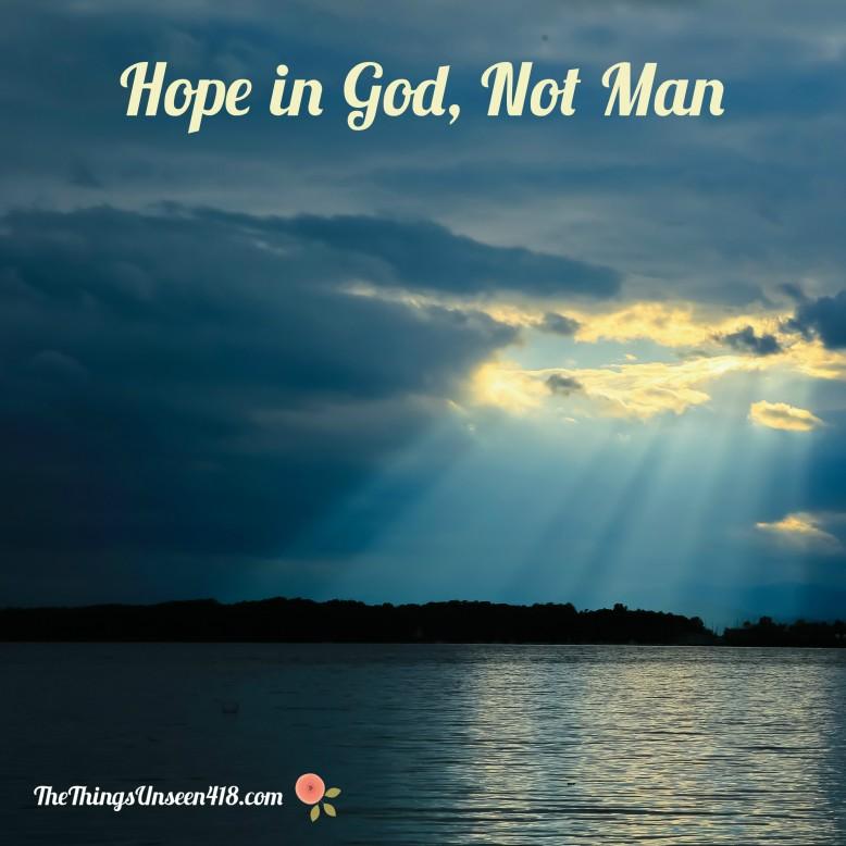 Hope in God Not Man.jpg